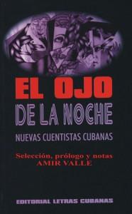 El ojo de la noche. Nuevas cuentistas cubanas, antología, Amir Valle