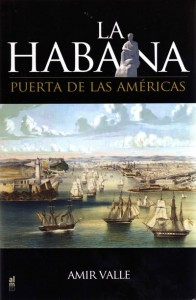 La Habana. Puerta de las Américas, no ficción, Amir Valle