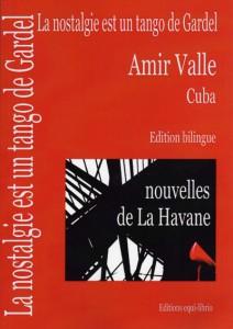 La nostalgia es un tango de Gardel, Francia, edición bilingüe, Amir Valle
