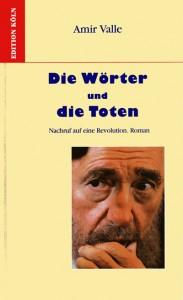 Las palabras y los muertos, novela, Alemania, Amir Valle