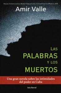 Las palabras y los muertos, novela, Seix Barral, Amir Valle