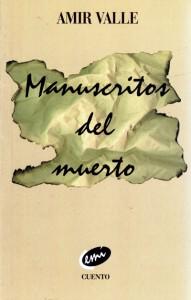 Manuscritos del muerto, cuentos, Amir Valle
