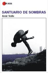 Santuario de sombras, novela, Amir Valle