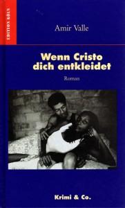 Si Cristo te desnuda, novela, Alemania, Amir Valle