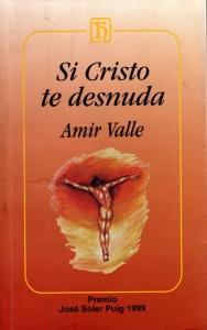 Si Cristo te desnuda, novela, Amir Valle