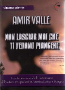 Non lasciar mai che ti vedano piangere, novela, Amir Valle