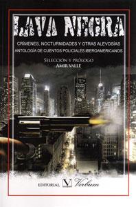 Lava negra. Cuentos policiales iberoamericanos, España, Amir Valle